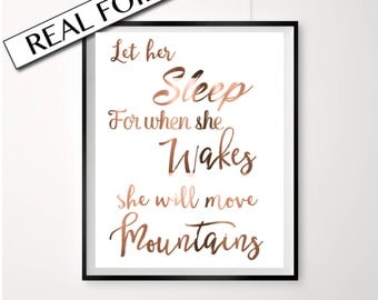 Let her sleep for when she wakes she will move mountains, Napoleon quote, copper foil poster, large print, cute nursery kids room decor