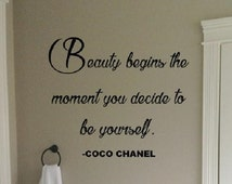 Beauty Begins The Moment You Decide To Be Yourself Coco Chanel // Wall Decals // Home Decor // Many Sizes and Colors