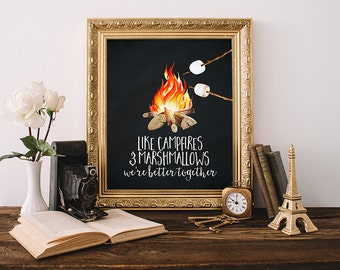 Campfire Print 8x10 Instant Download Camping Quote Like Campfires and Marshmallows We're Better Together Cabin Decor Nursery Adventure Print