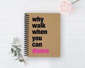 Spiral Notebook - Dance Notebook - 100% Recycled Materials - Blank Book - Kraft Journal - Sketchbook - Spiral Journal - Writing Pad