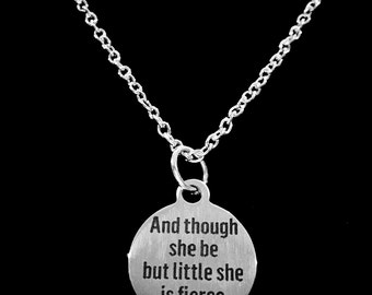 Gift For Her, And Though She Be But Little She Is Fierce Daughter Girl, Shakespeare Gift Necklace