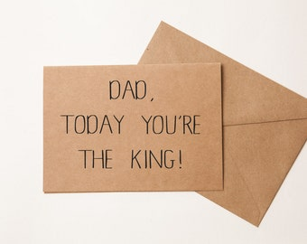 KING TODAY, DAD! - Birthday Card for Father - Funny Father's Day Card - To Dad - Funny Birthday Card for Dad -  From Daughter - Princess