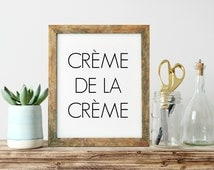 Inspirational Print, Creme De La Creme, Typography Wall Art, Modern Home Decor, Unique Gift Ideas, Gifts For Her, Shabby Chic Decor
