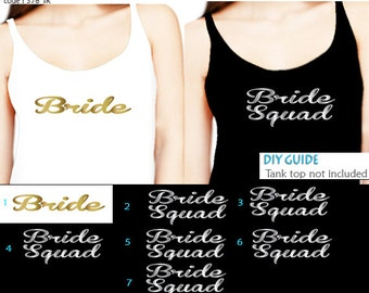 Set of 7 , 1- Bride , 6 - Bride Squad   Iron On  transfer , Heat Transfer for T shirt,Tank top ,Bachelorette Party iron on transfers