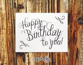 Printable Birthday Card INSTANT DOWNLOAD - Happy Birthday to you - birthday gifts handwritten style digital typography black and white pdf