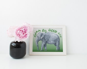 Dream Big, Little One with Elephant Watercolor Nursery or Child's Room Wall Art