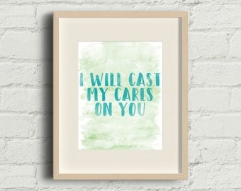 I Will Cast My Cares on You Watercolor Inspirational Wall Art