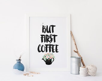 """PRINTABLE Art """"But First Coffee"""" Typography Art Print Floral Wall Art Floral Art Print Floral Water Can Home Decor Kitchen Decor Home Art"""