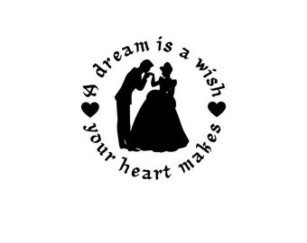 Cinderella & Prince Charming Decal - A Dream is a wish your heart makes