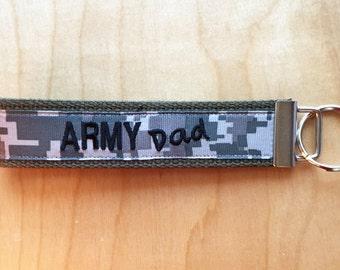 Key Fob: Army Dad / Army Husband  / Army Brother / Army Boyfriend / Army Son Wristlet Keychain