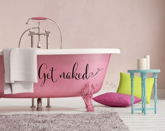 Get Naked Decals Bathroom Wall Decal Bathroom Wall Sticker Bathtub Wall  Decal Fancy Get Naked Wall Part 18