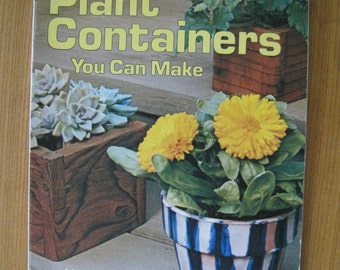 Plant Containers You Can Make, Sunset Books, 1976, Vintage