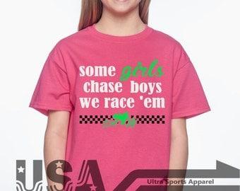 Some Girls Race Boys - We Chase Them - Dirt Bike - Dirt Life Customizable T-Shirt