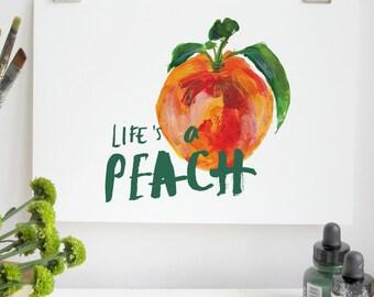 Life's a Peach Print