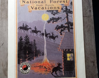 """Vintage National Forest Vacations. Dude Ranch. Northern Pacific. Yellowstone Park Line. Yellow Stone Park.  1970s Reproduction  17"""" x 11"""""""