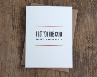 I Got You This Card to Get in Your Pants Letterpress Card