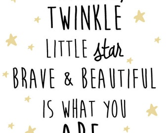 Nursery Star and Moon Digital Print- Twinkle Twinkle little star brave and beautiful is what you are