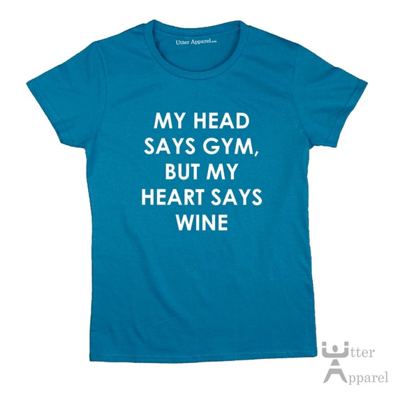 My Head Says Gym But My Heart Says Wine, Funny Humor Gift For Wine Lover, Quality Womens Crew Neck T Shirt  Christmas gift idea for woman
