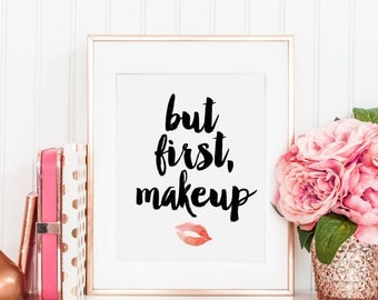 But First Makeup, Makeup Print, Makeup Wall Art, Beauty Print, Makeup Printable, Lipstick Print, Makeup Art, Makeup Quote, Printable Art