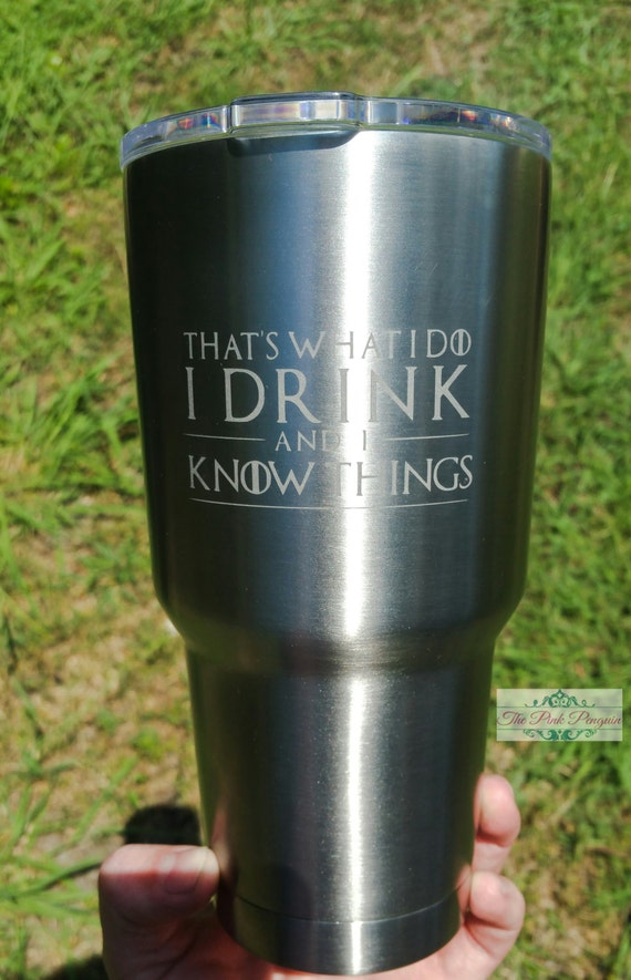 Game of thrones etched tumbler that 39 s what i by for Game of thrones gifts for men