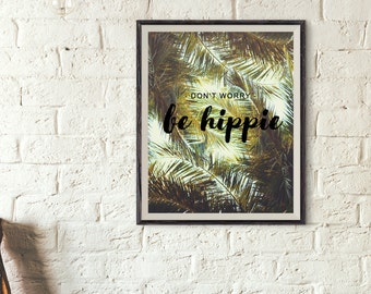 Printable art - Don't Worry, Be Hippie. Instant download