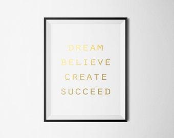 Dream Believe Create Succeed Foil Print-REAL FOIL