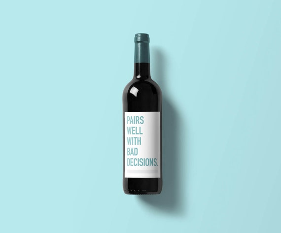 Bad Decisions Wine Label | Funny Wine Label | Wine Label | Wine Bottle