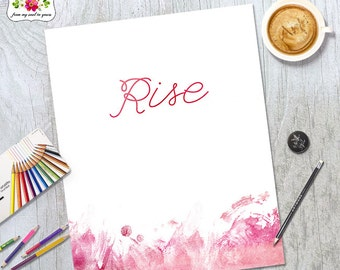 Rise - Art Print - Printable Design - Typography - Encouraging Words - Uplifting Words - Watercolor Print - Words of Wisdom