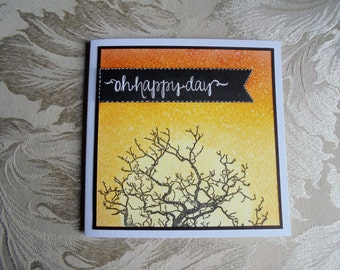 Oh happy day card. Glorious sunrise card. Winter tree card.