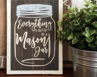 Rustic Sign Mason Jar Everything is Better in a Mason Jar