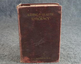 Eating For Health And Efficiency Book 1 By R. L. Alsaker C. 1917