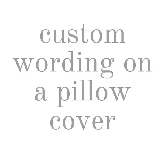 custom wording for a grain sack pillow cover. Available in 16x16, 18x18, 20x20 and 16x26. patches are optional