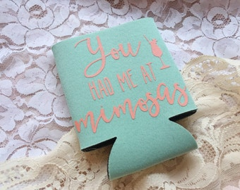 You Had Me At Mimosas - Bridal Can Cooler - Engagement Party Favor - Beer Cozy Sleeve - Bride to Be Can Holder