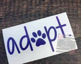 Adopt Decal | Adopt Sticker | Dog Lover Decal | Car Window Decal | Paw Print Decal