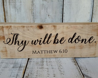 Barnwood Art - Thy will be done / Matthew 6:10 / ON SALE!