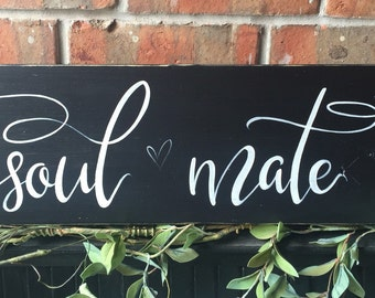 Soul Mate Wood Sign Wedding gift Anniversary gift Home Decor Hand Painted Rustic Home Decor