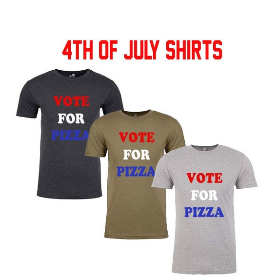 Mens Tshirt- VOTE FOR PIZZA. Funny 4th of July Shirt. 4th of July Mens Shirt. 4th of July Outfit. Fourth of July Shirt. Funny Tees. Mens