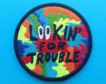 Lookin' For Trouble Embroidered Patch