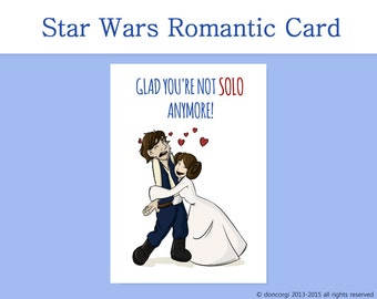 Romantic Card Glad You're not Solo anymore! Star Wars Wedding Card, Engagement Card, Han and Leia, Princess Leia, Printable Card - Instant