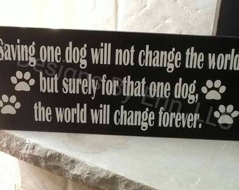 Saving One Dog ... Wooden Wall Art