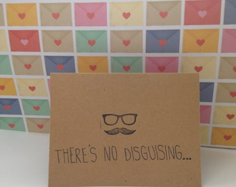 There's No Disguising Birthday Card