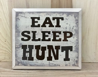 Hunting sign, hunting decor, hunting gifts, gift for husband, eat sleep hunt, cabin wall decor, gift for him, custom wood sign
