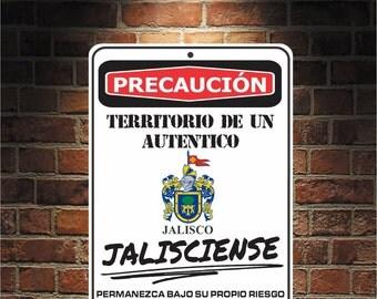 Precaución Territorio De un  auténtico JALISCIENSE Jalisco  9 x 12 Predrilled Aluminum Sign  U.S.A Free Shipping