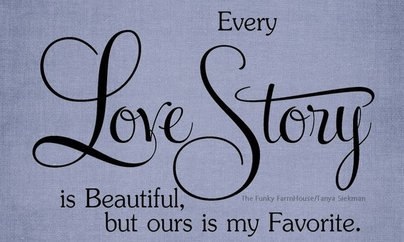 SVG, DXF & PNG - Every love story is beautiful, but ours is my favorite