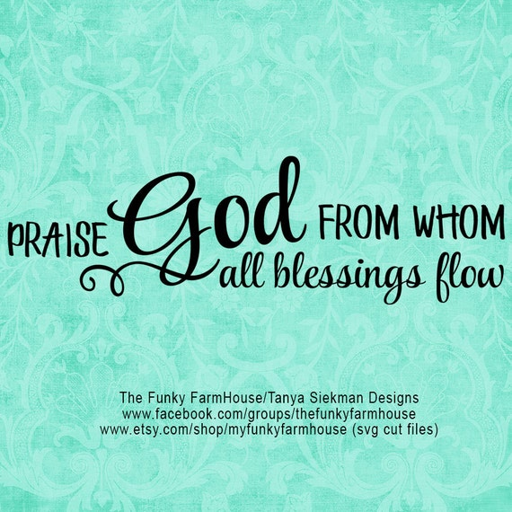 "SVG & PNG - ""Praise God from Whom all Blessings Flow"""