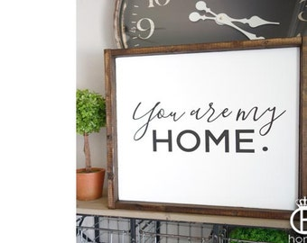 You Are My Home Wood Sign