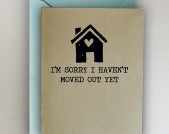 Mother's Day Card-  I'm sorry I haven't moved out yet
