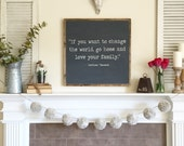 if you want to change the world | rustic wood sign | mother teresa | family