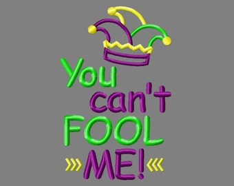 Buy 3 get 1 free! You can't fool me applique design, April Fool's embroidery design