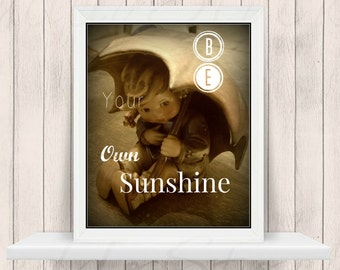 Be Your Own Sunshine Inspirational Digital Print 8 x 10 Instant Download
